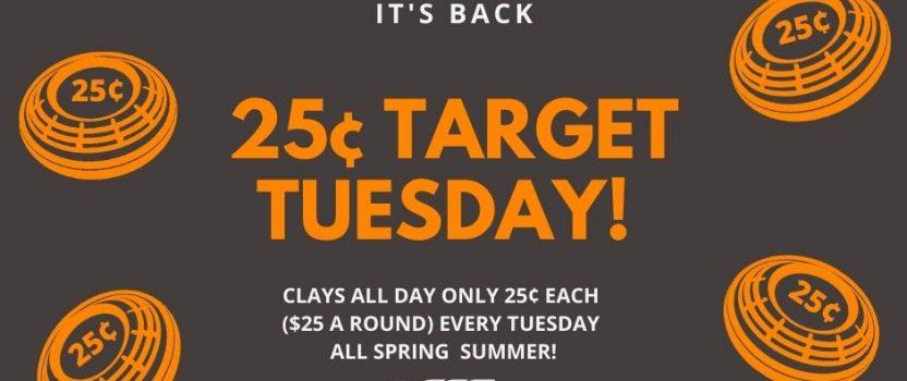 25 Cent Target Tuesdays ALL Spring & Summer!